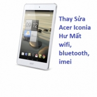 Thay Sửa Acer Iconia A1-830 Hư Mất wifi, bluetooth, imei